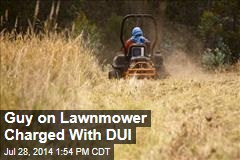 Guy on Lawn Mower Arrested for DUI