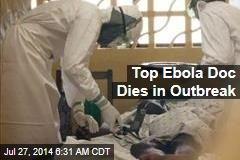 Top Ebola Doc Dies in Outbreak