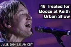 46 Treated for Booze at Keith Urban Show