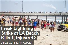 Freak Lightning Strikes at LA Beach Kills 1, Injures 8