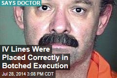 IV Lines Were Placed Correctly in Botched Execution