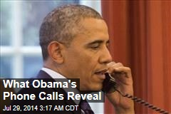 What Obama's Phone Calls Reveal