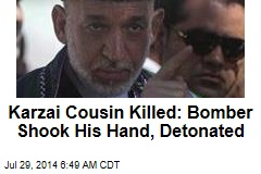 Karzai Cousin Killed: Bomber Shook His Hand, Detonated