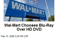 Wal-Mart Chooses Blu-Ray Over HD DVD