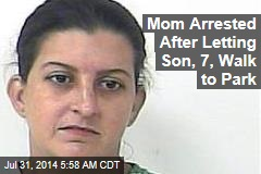 Mom Arrested After Letting Son, 7, Walk to Park