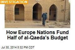 How Europe Nations Fund Half of al-Qaeda's Budget