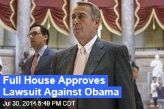 Full House Approves Lawsuit Against Obama