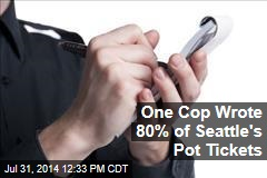 One Cop Wrote 80% of Seattle's Pot Tickets