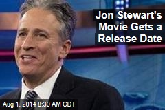 Jon Stewart's Movie Gets a Release Date