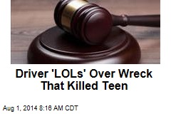 Driver 'LOLs' Over Wreck That Killed Teen