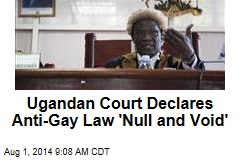 Ugandan Court Declares Anti-Gay Law 'Null and Void'