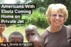 Private Jet to Bring Americans With Ebola Back Home