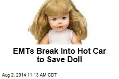 EMTs Break Into Hot Car to Save Doll