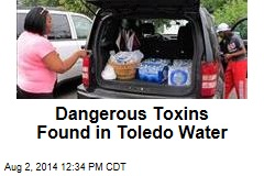 Dangerous Toxins Found in Toledo Water