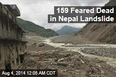 159 Feared Dead in Nepal Landslide