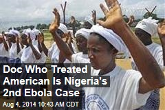 Doc Who Treated American Is Nigeria's 2nd Ebola Case