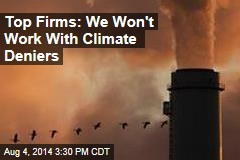 Top Firms: We Won't Work With Climate Deniers