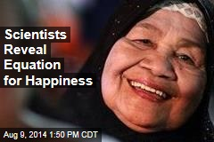 Scientists Reveal Equation for Happiness