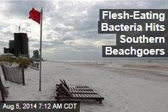 Flesh-Eating Bacteria Hits Southern Beachgoers