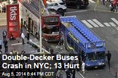 Double-Decker Buses Crash in NYC; 13 Hurt