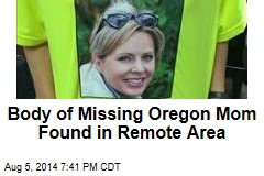 Body of Missing Oregon Mom Found in Remote Area
