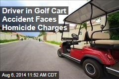 Driver in Golf Cart Accident Faces Homicide Charges