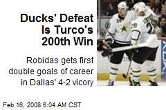 Ducks' Defeat Is Turco's 200th Win