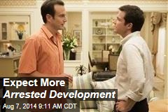 Expect More Arrested Development