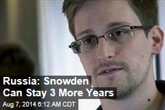 Russia: Snowden Can Stay 3 More Years