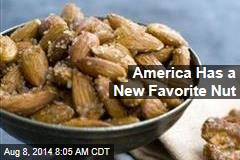 America Has a New Favorite Nut