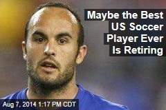 Maybe the Best US Soccer Player Ever Is Retiring