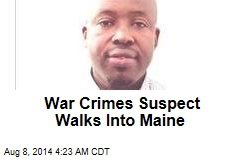 War Crimes Suspect Walks Into Maine
