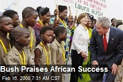 Bush Praises African Success