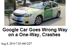 Google Car Crashes Going Wrong Way