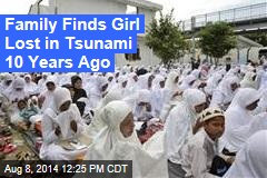 Family Finds Girl Lost in Tsunami 10 Years Ago