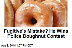 Fugitive's Mistake? He Wins Police Doughnut Contest