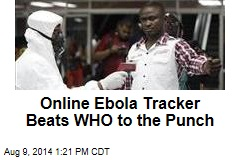 Online Ebola Tracker Beats WHO to the Punch