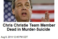 Chris Christie Team Member Dead in Murder-Suicide