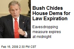 Bush Chides House Dems for Law Expiration