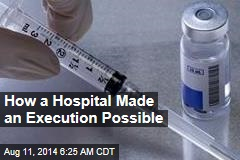 How a Hospital Made an Execution Possible