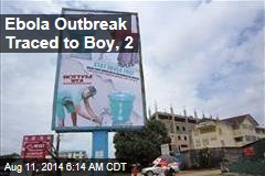 Ebola Outbreak Traced to Boy, 2