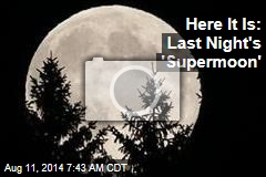 Here It Is: Last Night's 'Supermoon'