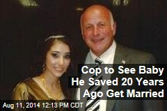 Cop to See Baby He Saved 20 Years Ago Get Married