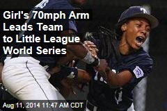 Girl's 70mph Arm Leads Team to Little League World Series