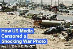 How US Media Censored a Shocking War Photo