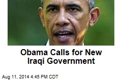 Obama Calls for New Iraqi Government