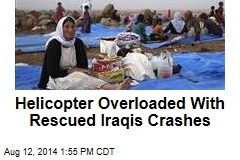 Helicopter Overloaded With Rescued Iraqis Crashes
