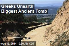 Greeks Unearth Biggest Ancient Tomb