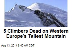 5 Climbers Dead on Western Europe's Tallest Mountain