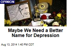 Maybe We Need a Better Name for Depression